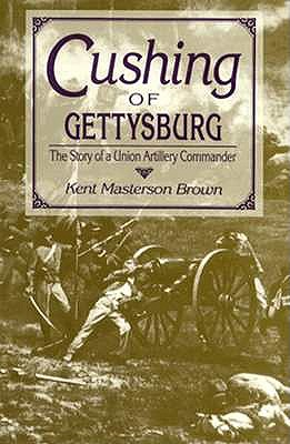 Image for Cushing of Gettysburg: The Story of a Union Artillery Commander