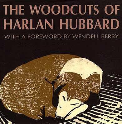 The Woodcuts of Harlan Hubbard, HARLAN HUBBARD