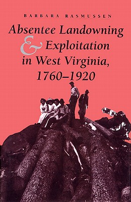 Image for Absentee Landowning and Exploitation in West Virginia, 1760-1920