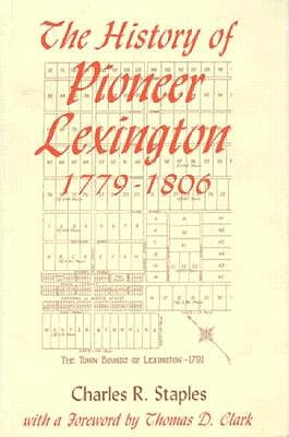 Image for THE HISTORY OF PIONEER LEXINGTON, 1779-1806