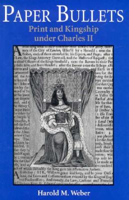 Image for Paper Bullets: Print and Kingship under Charles II