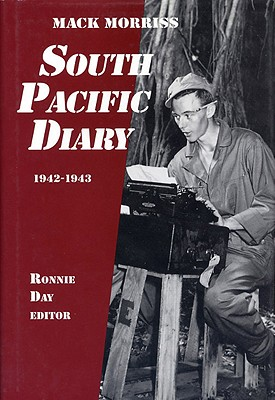 South Pacific Diary, 1942-1943, Morriss, Mack