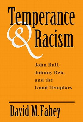 Image for Temperance and Racism: John Bull, Johnny Reb, and the Good Templars