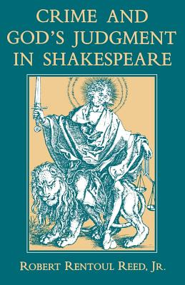 Crime and God's Judgment in Shakespeare, Reed Jr., Robert Rentoul