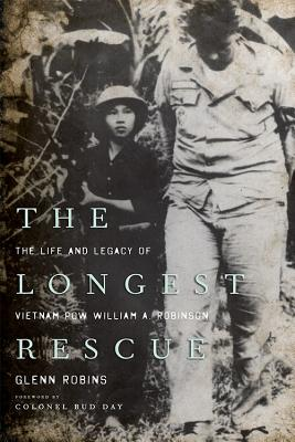 Image for The Longest Rescue: The Life and Legacy of Vietnam POW William A. Robinson