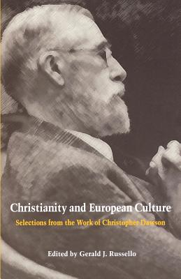 Christianity and European Culture: Selections from the Work of Christopher Dawson, CHRISTOPHER DAWSON