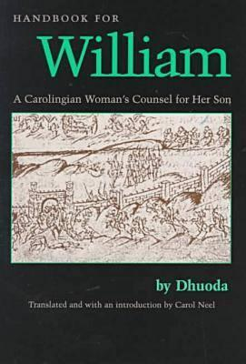 Image for Handbook for William: A Carolingian Woman's Counsel for Her Son (Medieval Texts in Translation)