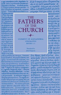 Image for Clement of Alexandria : Stromateis, Books 1-3 (Fathers of the Church 85)