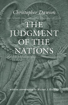 The Judgment of the Nations (The Works of Christopher Dawson), Christopher Dawson