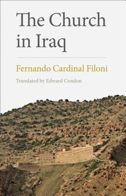 The Church in Iraq, Fernando Cardinal Filoni