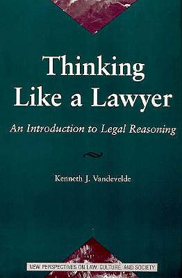 Image for Thinking Like A Lawyer: An Introduction To Legal Reasoning (New Perspectives on Law, Culture, and Society)