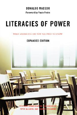 Literacies Of Power: What Americans Are Not Allowed To Know (The Edge : Critical Studies in Educational Theory), Macedo, Donaldo