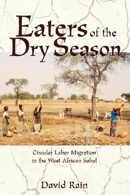 Image for Eaters Of The Dry Season: Circular Labor Migration In The West African Sahel