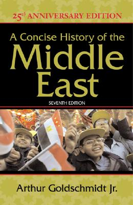 A Concise History of the Middle East (7th Edition), Goldschmidt Jr., Arthur