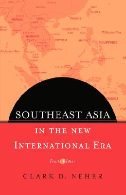 Southeast Asia In The New International Era, Neher, Clark