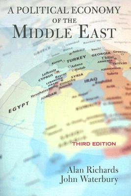 A Political Economy of the Middle East, Richards, Alan; Waterbury, John