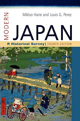 Modern Japan: A Historical Survey, Hane, Mikiso; Perez, Louis G.