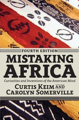 Mistaking Africa: Curiosities and Inventions of the American Mind, Keim, Curtis