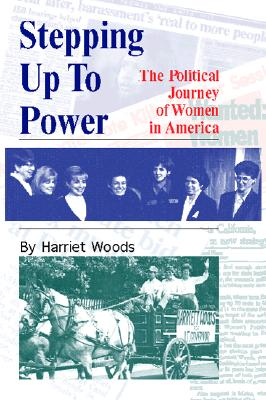 Image for Stepping Up To Power: The Political Journey Of American Women