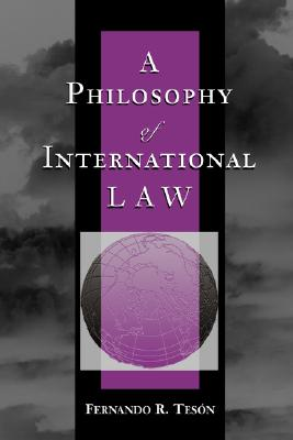 Image for A Philosophy Of International Law (New Perspectives on Law, Culture & Society)