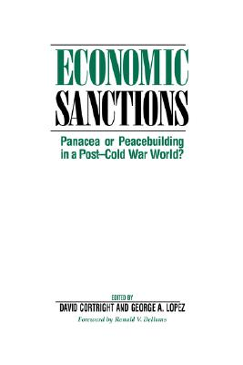 Economic Sanctions: Panacea Or Peacebuilding In A Post-cold War World?, Cortright, David; Lopez, George