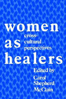Image for Women as Healers: Cross-Cultural Perspectives