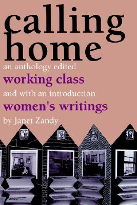 Calling Home: Working-Class Women�?s Writings