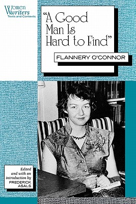 """Image for """"A Good Man is Hard to Find"""": Flannery O'Connor (Women Writers: Texts and Contexts)"""