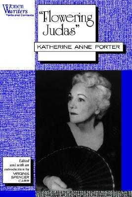 "Image for ""Flowering Judas"": Katherine Anne Porter (Women Writers: Texts and Contexts)"