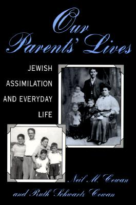 Image for Our Parents' Lives: Jewish Assimilation in Everyday Life