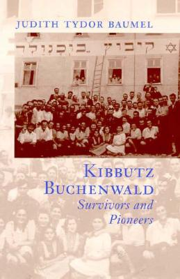 Kibbutz Buchenwald: Survivors and Pioneers, Baumel, Judith Tydor