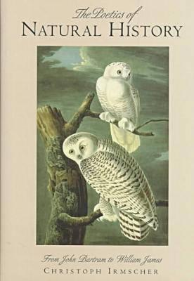 Image for The Poetics of Natural History: From John Bartram to William James