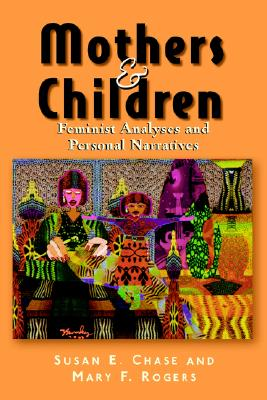 Image for Mothers and Children: Feminist Analyses and Personal Narratives