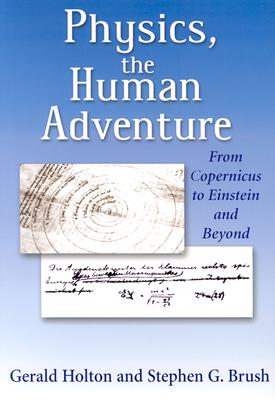 Image for Physics, the Human Adventure: From Copernicus to Einstein and Beyond