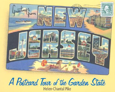 Greetings from New Jersey: A Postcard Tour of the Garden State, Pike, Helen-Chantal