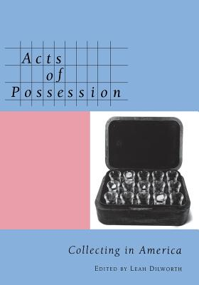 Image for Acts of Possession: Collecting in America