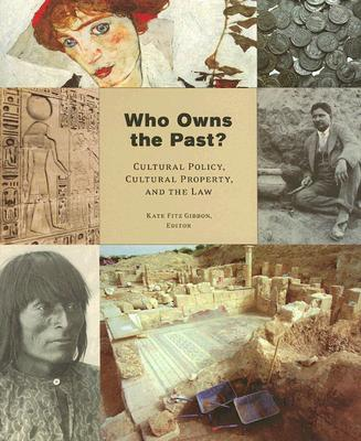 Image for WHO OWNS THE PAST? CULTURAL POLICY, CULTURAL PROPERTY, AND THE LAW