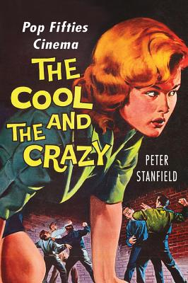 Image for The Cool and the Crazy: Pop Fifties Cinema