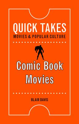 Image for Comic Book Movies (Quick Takes: Movies and Popular Culture)
