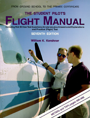 Image for The Student Pilot's Flight Manual: Including FAA Written Test Questions, Seventh Edition