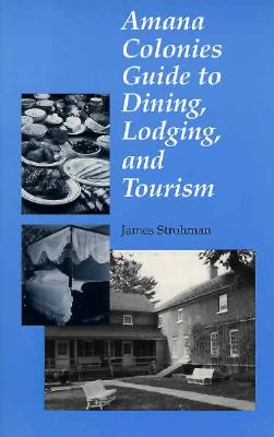 Image for Amana Colonies Guide to Dining, Lodging and Tourism