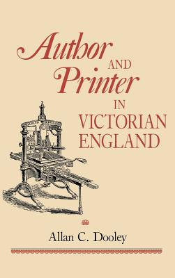 Image for Author and Printer in Victorian England (Victorian Literature and Culture)