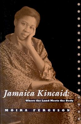 Image for Jamaica Kincaid: Where the Land Meets the Body,