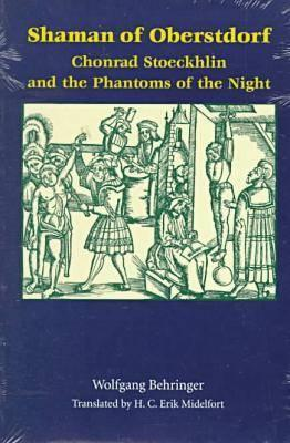 Shaman Of Oberstdorf: Chonrad Stoeckhlin And The P, Behringer, Wolfgang