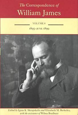 Image for The Correspondence of William James : Volume 8, 1895 - June 1899