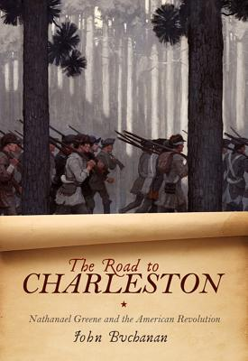 Image for ROAD TO CHARLESTON: NATHANAEL GREENE AND THE AMERICAN REVOLUTION