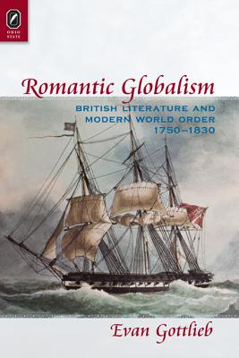 Image for Romantic Globalism: British Literature and Modern World Order, 1750�1830