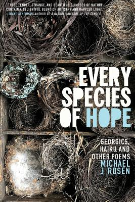 Image for Every Species of Hope: Georgics, Haiku, and Other Poems (Trillium Books)