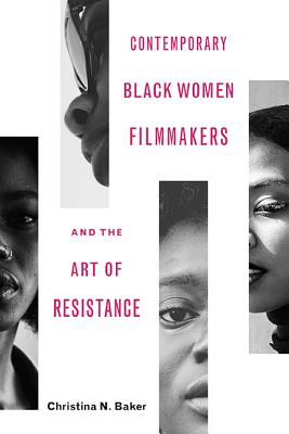 Image for Contemporary Black Women Filmmakers and the Art of Resistance