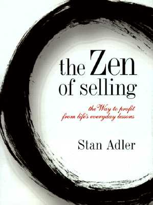 Image for The Zen of Selling: The Way to Profit from Life's Everyday Lessons